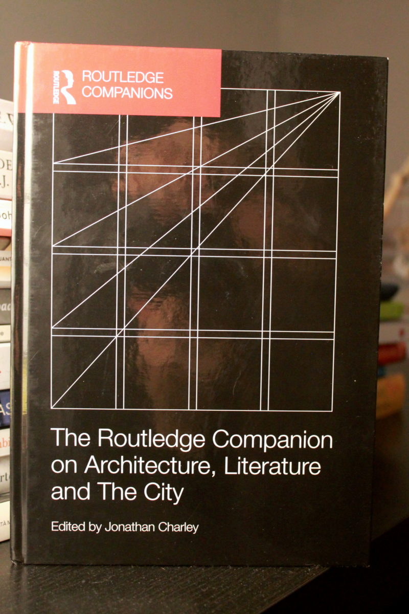 e Routledge Companion on Architecture, Literature and The City